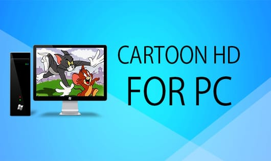 Download Official Version of Cartoon HD For PC on Windows & MAC