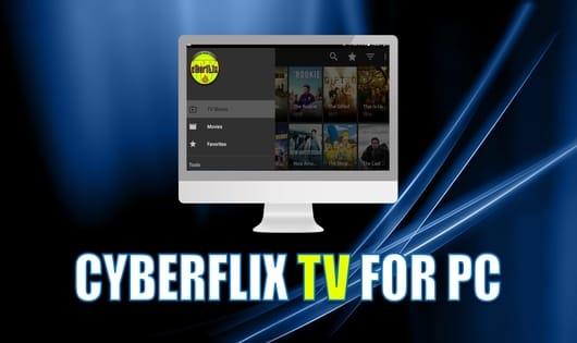 Cyberflix For PC- Download & Install Cyberflix TV APK For Laptop PC