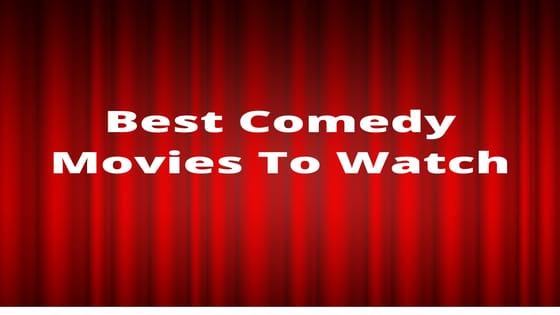Funniest Films To Watch Now