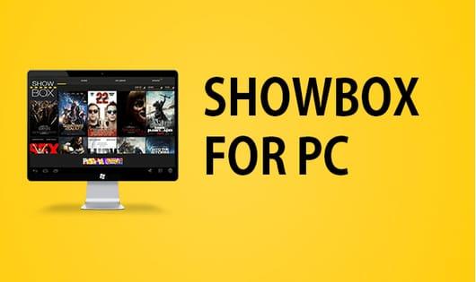 Showbox For PC- Download & Install Showbox APK For Mac